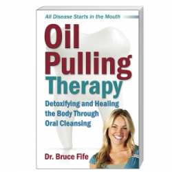 CoccoMio Oil Pulling Therapy Detoxifying and Healing the Body Through Oral Cleansing by Bruce Fife
