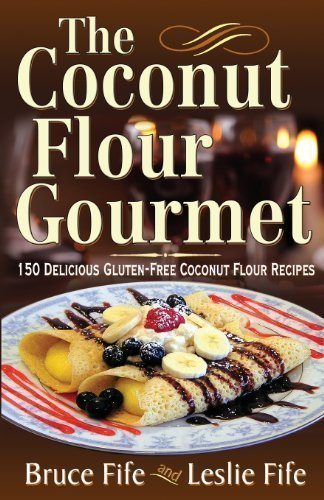 CoccoMio The Coconut Flour Gourmet 150 Delicious Gluten-Free Coconut Flour Recipes by Bruce Fife and Leslie Fife front cover