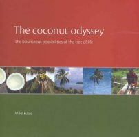 CoccoMio The Coconut Odyssey The Bounteous Possibilities of the Tree of Life by Mike Foale